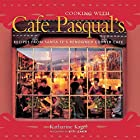 Cooking With Cafe Pasqual's: Recipes From…
