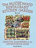 Hirsch, David P.: The Moosewood Restaurant Kitchen Garden: Creative Gardening For The Adventurous Cook