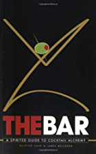 The Bar: A Spirited Guide to Cocktail…