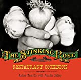 Froncillo, Andrea: The Stinking Rose Restaurant Cookbook