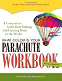Bolles, Richard Nelson: What Color Is Your Parachute: How to Create a Picture of Your Ideal Job or Next Career