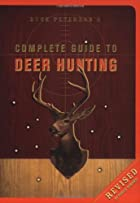 Buck Peterson's Complete Guide to Deer…