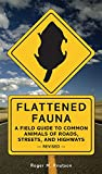 Knutson, Roger M.: Flattened Fauna: A Field Guide to Common Animals of Roads, Streets, And Highways