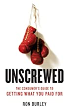 Unscrewed: The Consumer's Guide to Getting…