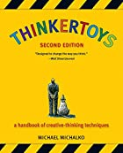 Thinkertoys: A Handbook of Creative-Thinking…