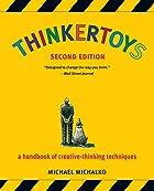 Thinkertoys: A Handbook of Creative-Thinking…