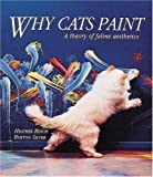Silver, Burton: Why Cats Paint: A Theory of Feline Aesthetics