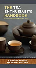 The Tea Enthusiast's Handbook: A guide to…