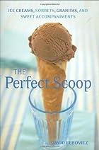 Perfect Scoop: Ice Creams, Sorbets,…