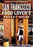 Unterman, Patricia: Patricia Unterman's San Francisco Food Lover's Guide