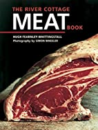The River Cottage Meat Book by Hugh…