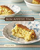 Bon Appetit, Y'all: Recipes and Stories…