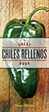 The Great Chiles Rellenos Book by Janos…