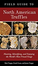 Field Guide to North American Truffles:…
