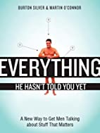 Everything He Hasn't Told You Yet: A New Way…