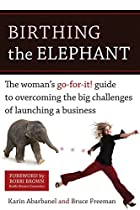 Birthing the Elephant: A Woman's Go-for-it!…