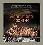 Wood-Fired Cooking: Techniques and Recipes…