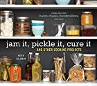 Jam It, Pickle It, Cure It: And Other…