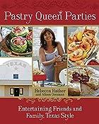 Pastry Queen Parties: Entertaining Friends…