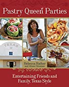 Pastry Queen Parties: Entertaining Friends…