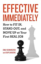 Effective Immediately: How to Fit In, Stand…