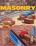 Masonry: Design, Build, Maintain by Creative…