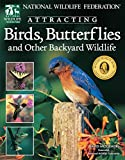 Mizejewski, David: Attracting Birds, Butterflies, and Other Backyard Wildlife