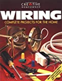 Editors of Creative Homeowner: Wiring: Complete Projects for the Home