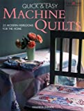 Nicol, Gloria: Quick &amp; Easy Machine Quilts: 25 Modern Heirlooms for the Home