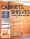 Flexner, Bob: Cabinets, Shelves &amp; Home Storage Solutions: Practical Ideas &amp; Projects for Organizing Your Home