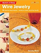Quick & Easy Wire Jewelry by Dorothy Wood