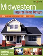 Midwestern Inspired Home Designs by Creative…