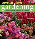 Smith, Miranda: Complete Home Gardening: Growing Secrets &amp; Techniques for Gardeners
