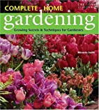 Complete Home Gardening: Growing Secrets and…