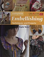 Complete Embellishing: Techniques and…