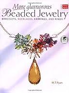 More Glamorous Beaded Jewelry: Bracelets,…
