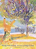 Where Do People Go When They Die? (General…