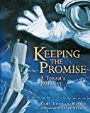 Lehman-Wilzig, Tami: Keeping the Promise: A Torah&#39;s Journey