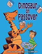 Dinosaur on Passover by Diane Levin…