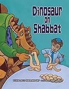 Dinosaur on Shabbat by Diane Levin…