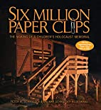 Six Million Paper Clips: The Making Of A…