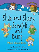 Slide and Slurp, Scratch and Burp by Brian…