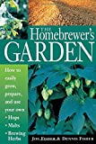 Fisher, Dennis: The Homebrewer's Garden: How to Easily Grow, Prepare and Use Your Own Hops, Brewing Herbs, Malts