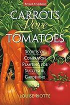 Carrots love Tomatoes Secrets of Companion…