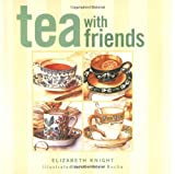 Knight, Elizabeth: Tea With Friends