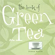 The Book of Green Tea by Diana Rosen