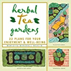 Herbal Tea Gardens: 22 Plans for Your…