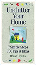 Unclutter Your Home: 7 Simple Steps, 700…