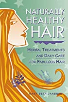Naturally Healthy Hair: Herbal Treatments…