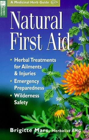 natural-first-aid-herbal-treatments-for-ailments-injuries-emergency-preparedness-wilderness-safety-storey-medicinal-herb-guide